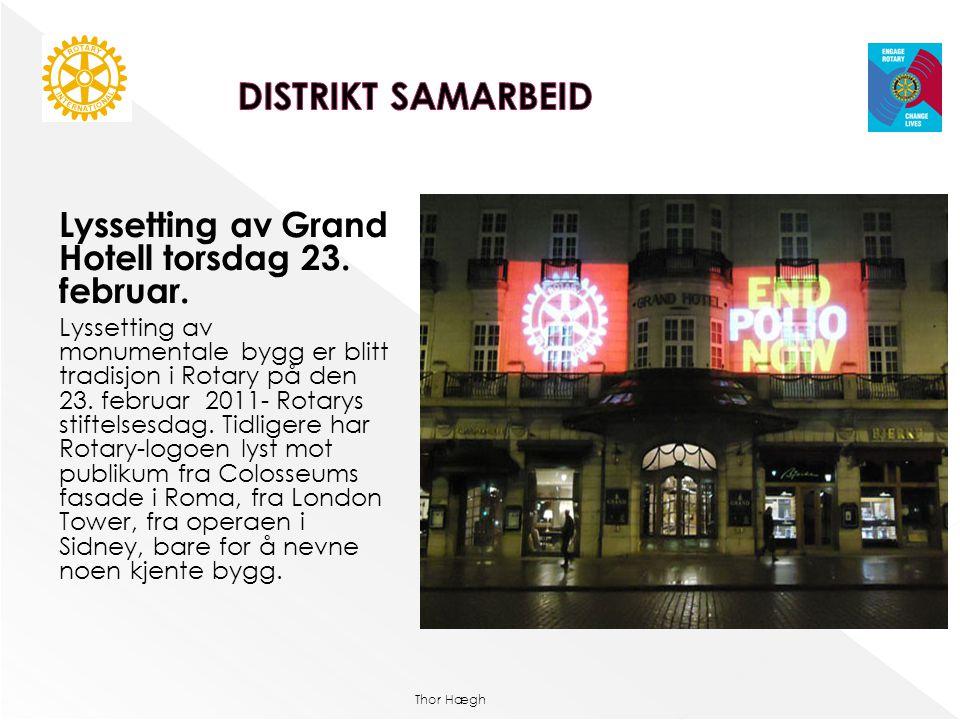 Thor Hægh Lyssetting av Grand Hotell torsdag 23. februar. Lyssetting av monumentale bygg er blitt tradisjon i Rotary på den 23. februar 2011- Rotarys