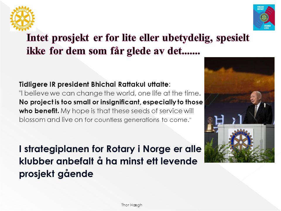 Thor Hægh PROSJEKTMIDLER Prosjektmidler kan komme fra: -Klubben selv: - kronerulle / lotteri / driftsoverskudd - inntektsgivende prosjekter -Distriktet: - Tiltaksfondet - District Grant - Norfo : -Ungdoms og tiltaksfondet -Rotary Foundation : -Global Grant -District Grant - Andre fond som eksempelvis GjensidigeStiftelsen