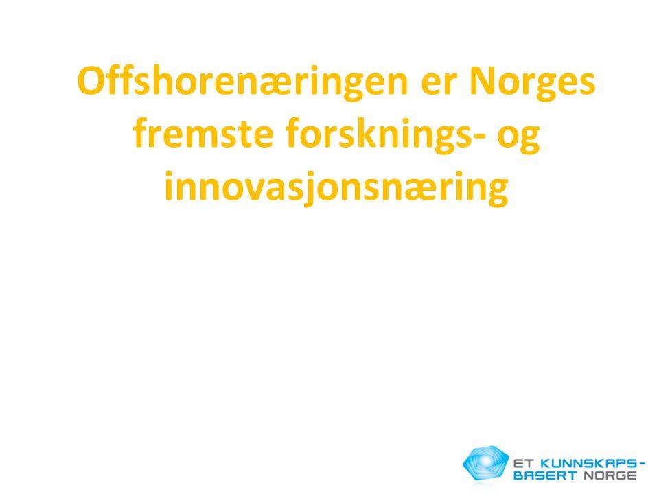 Offshorenæringen er Norges fremste forsknings- og innovasjonsnæring