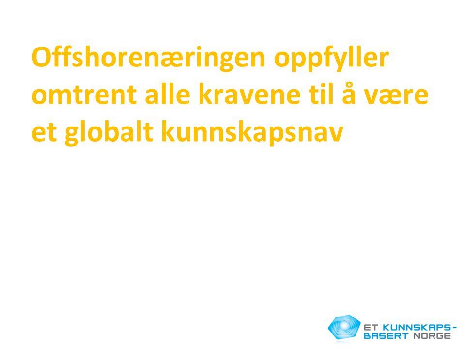 Offshorenæringen oppfyller omtrent alle kravene til å være et globalt kunnskapsnav