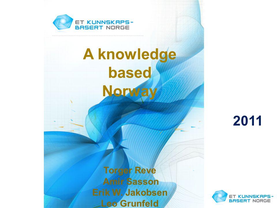 A knowledge based Norway Torger Reve Amir Sasson Erik W. Jakobsen Leo Grunfeld 2011