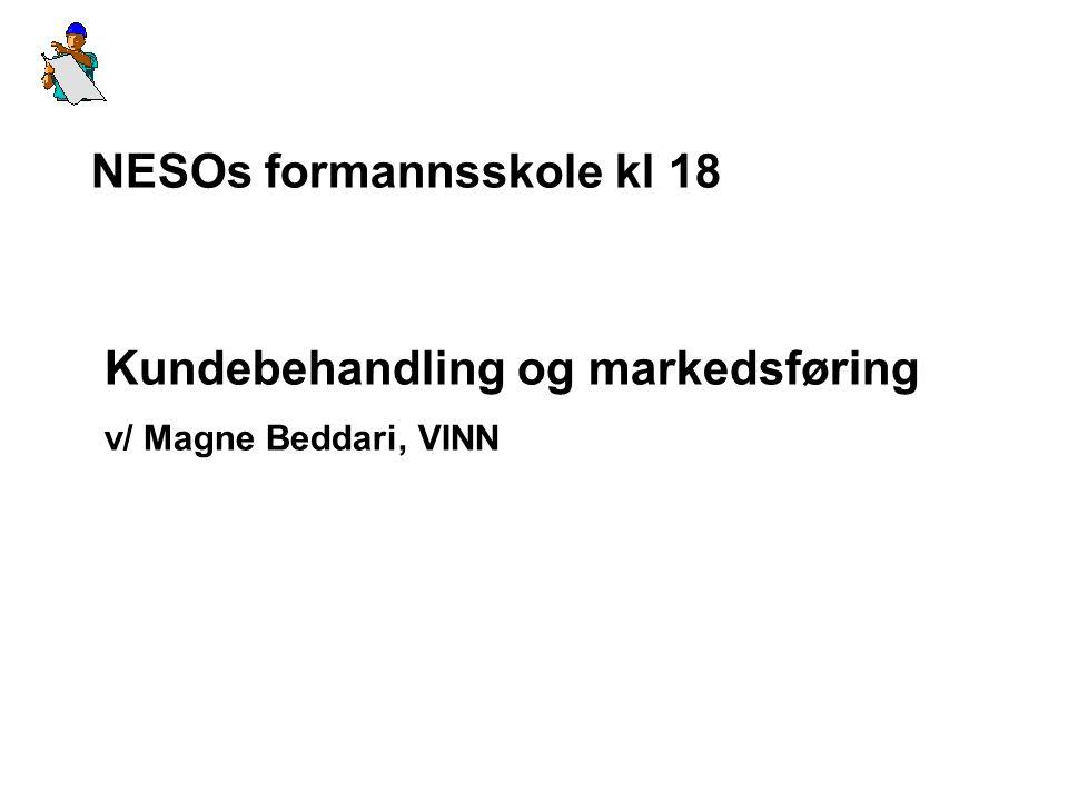 NESOs formannsskole kl 18 Kundebehandling og markedsføring v/ Magne Beddari, VINN