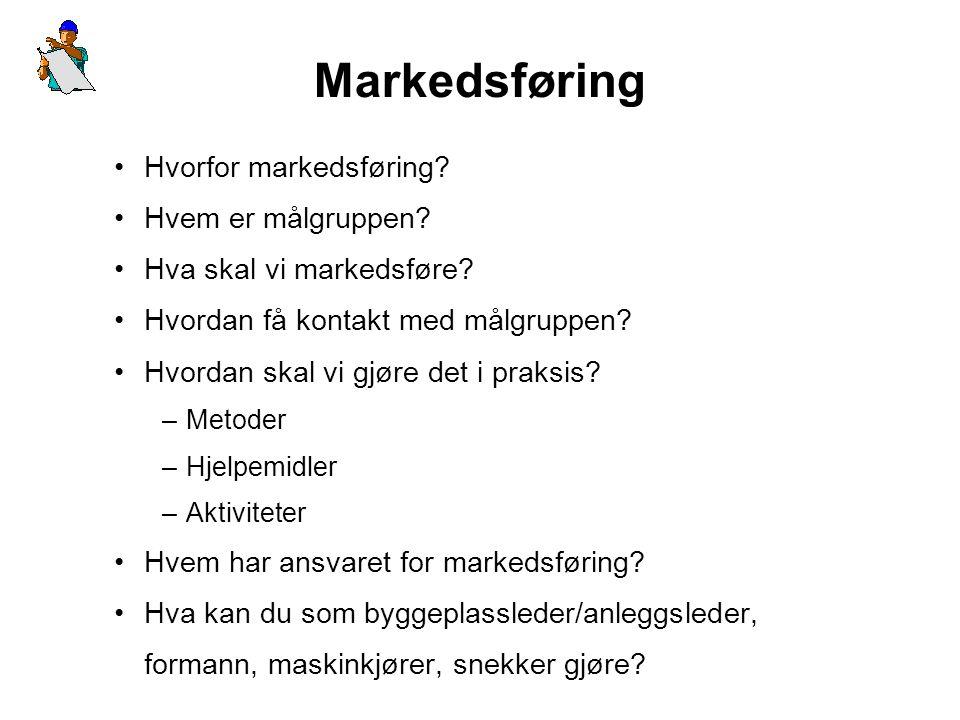 •Hvorfor markedsføring.•Hvem er målgruppen. •Hva skal vi markedsføre.