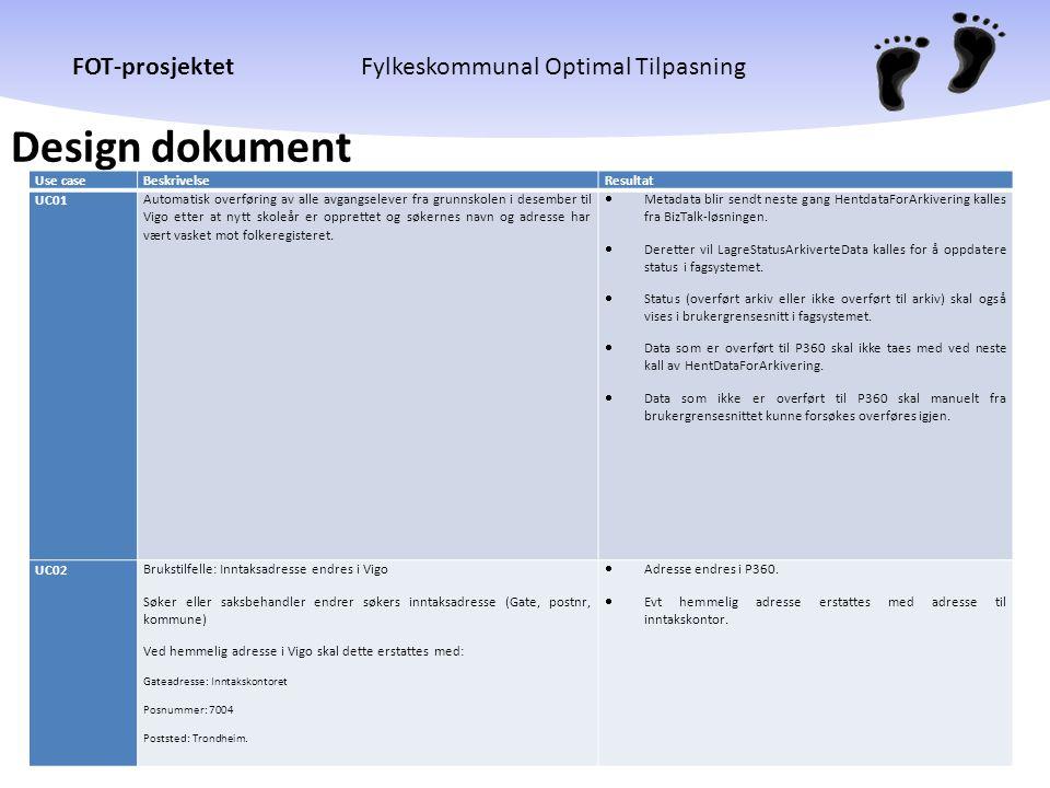 FOT-prosjektetFylkeskommunal Optimal Tilpasning Design dokument Use caseBeskrivelseResultat UC01Automatisk overføring av alle avgangselever fra grunns
