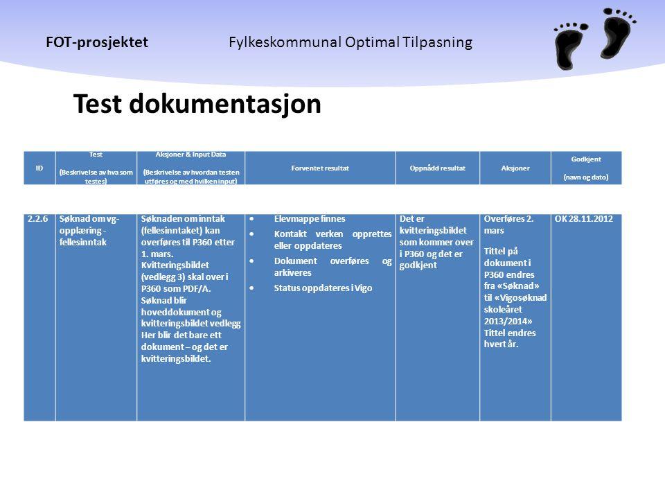 FOT-prosjektetFylkeskommunal Optimal Tilpasning Test dokumentasjon 2.2.6Søknad om vg- opplæring - fellesinntak Søknaden om inntak (fellesinntaket) kan