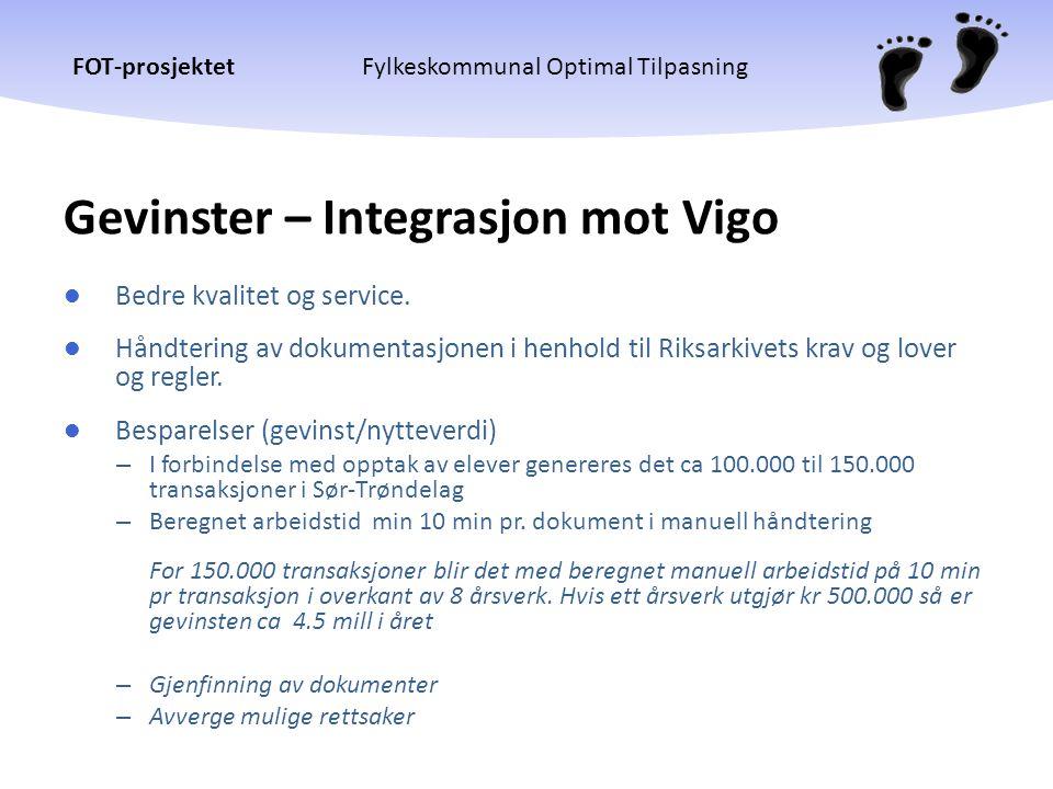 FOT-prosjektetFylkeskommunal Optimal Tilpasning Gevinster – Integrasjon mot Vigo  Bedre kvalitet og service.  Håndtering av dokumentasjonen i henhol