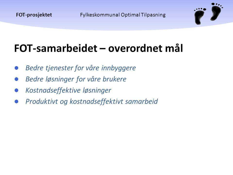 FOT-prosjektetFylkeskommunal Optimal Tilpasning FOT-fylkene  Finnmark fylkeskommune  Nord-Trøndelag fylkeskommune  Sør-Trøndelag fylkeskommune  Oppland fylkeskommune  Vestfold fylkeskommune  Vest-Agder fylkeskommune