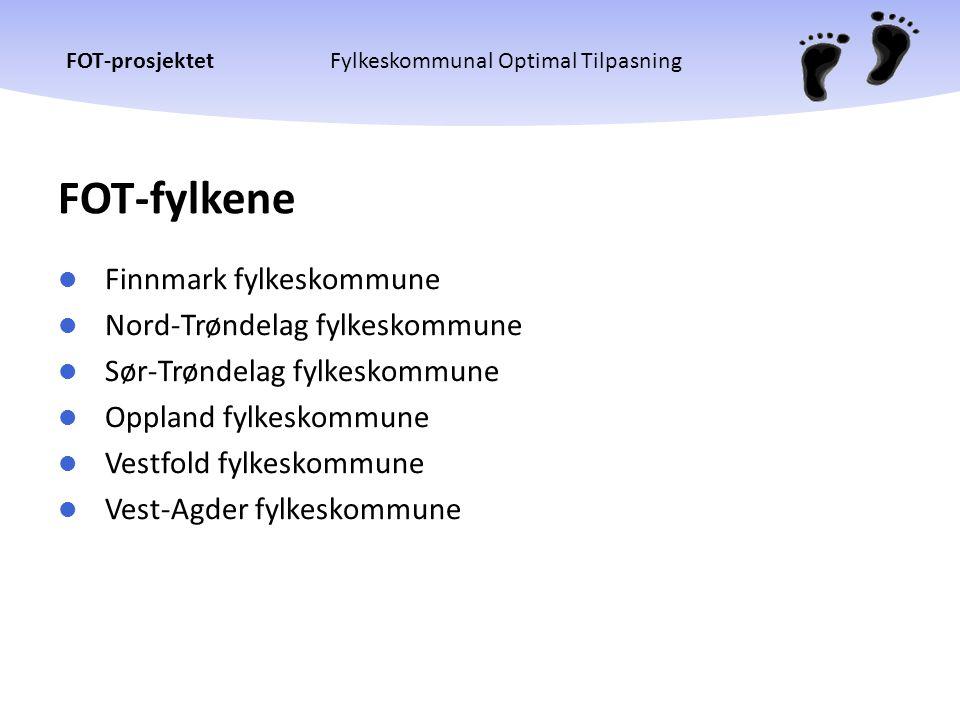 FOT-prosjektetFylkeskommunal Optimal Tilpasning FOT-fylkene  Finnmark fylkeskommune  Nord-Trøndelag fylkeskommune  Sør-Trøndelag fylkeskommune  Op