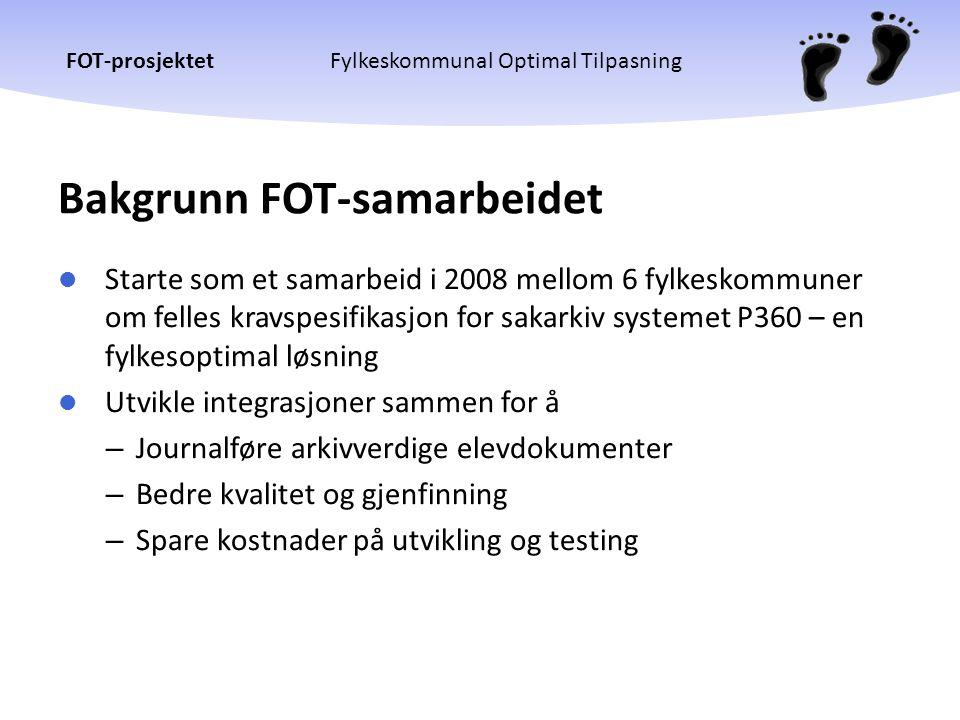 FOT-prosjektetFylkeskommunal Optimal Tilpasning Bakgrunn FOT-samarbeidet  Starte som et samarbeid i 2008 mellom 6 fylkeskommuner om felles kravspesif
