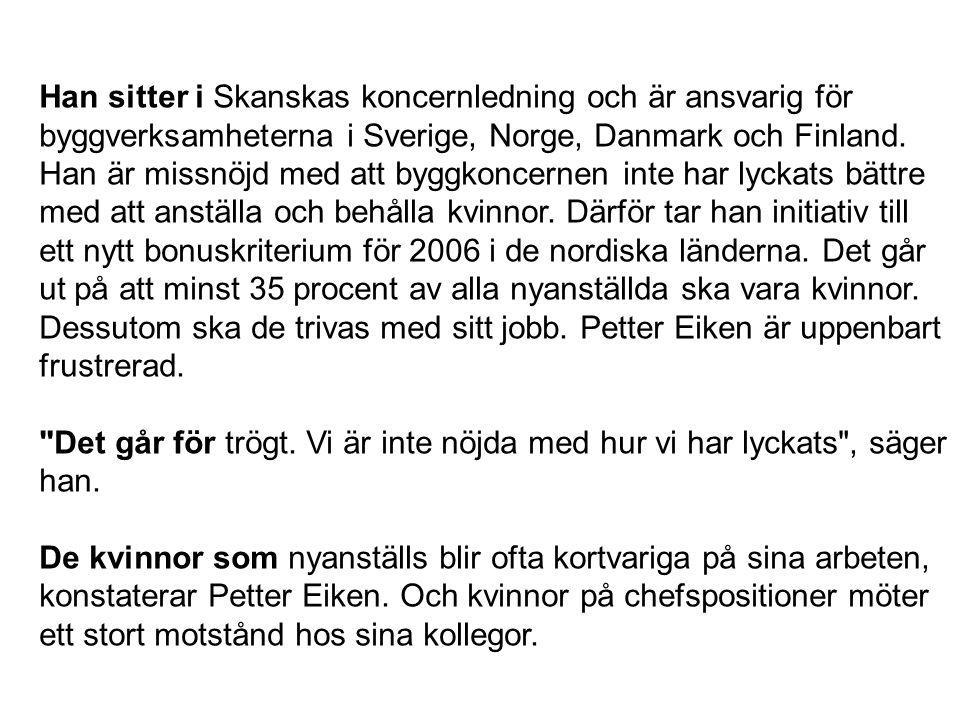 Han sitter i Skanskas koncernledning och är ansvarig för byggverksamheterna i Sverige, Norge, Danmark och Finland.