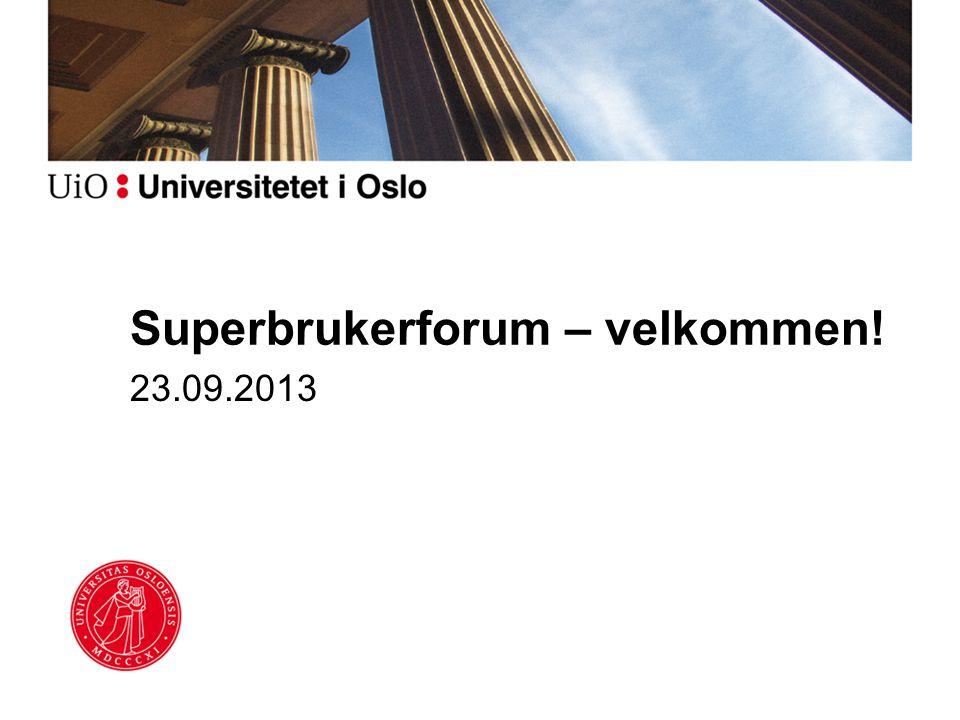 Superbrukerforum – velkommen! 23.09.2013