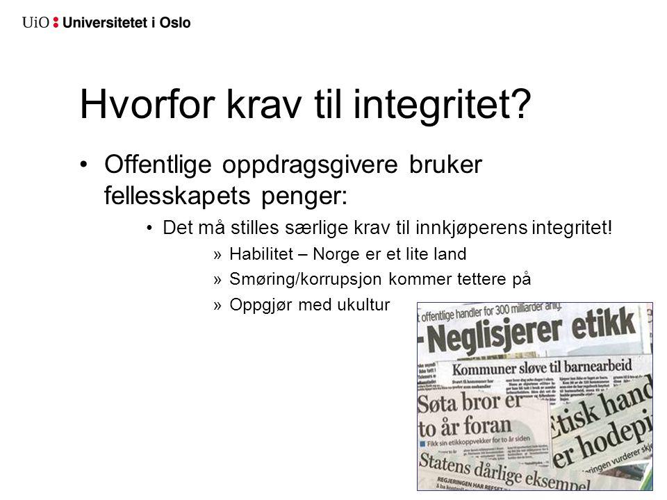 Hvorfor krav til integritet? •Offentlige oppdragsgivere bruker fellesskapets penger: •Det må stilles særlige krav til innkjøperens integritet! »Habili