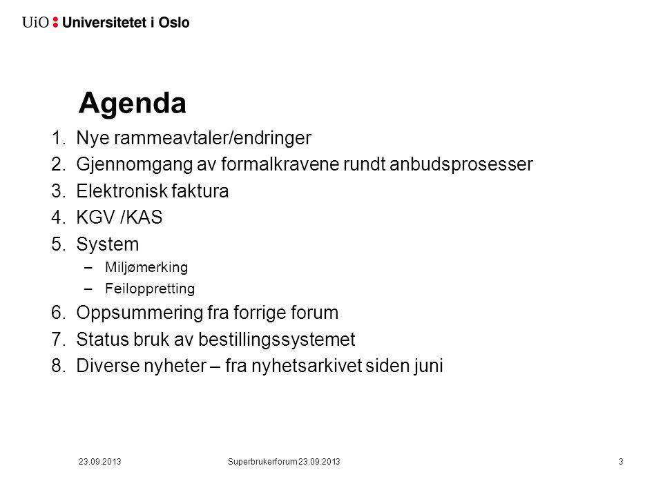 Agenda 1.Nye rammeavtaler/endringer 2.Gjennomgang av formalkravene rundt anbudsprosesser 3.Elektronisk faktura 4.KGV /KAS 5.System –Miljømerking –Feil