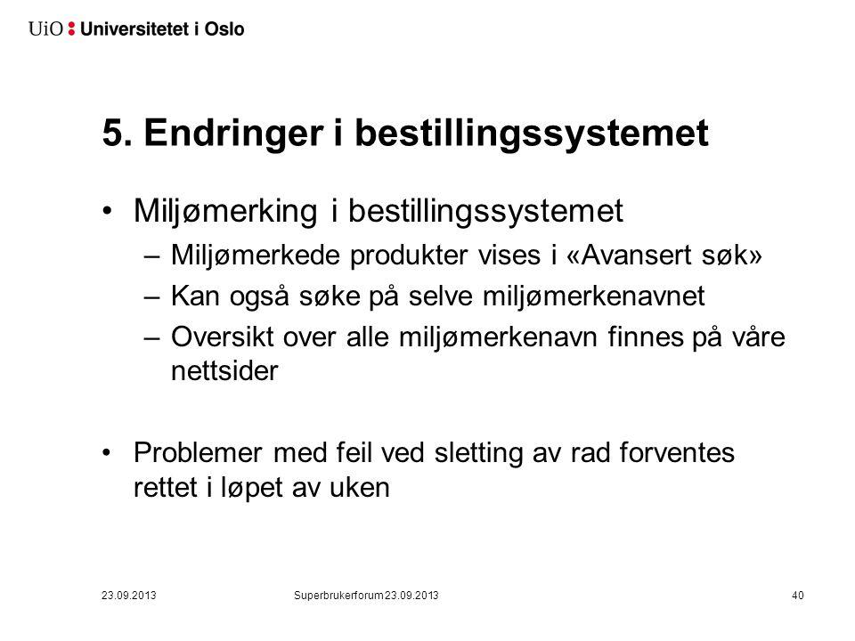5. Endringer i bestillingssystemet •Miljømerking i bestillingssystemet –Miljømerkede produkter vises i «Avansert søk» –Kan også søke på selve miljømer