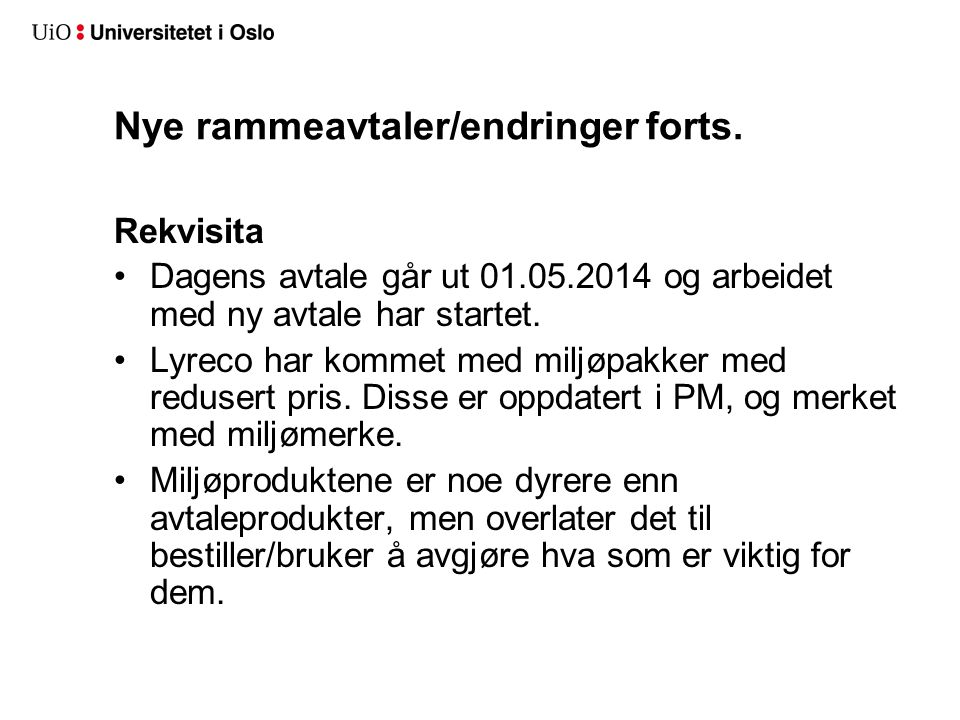 Diverse nyheter forts.