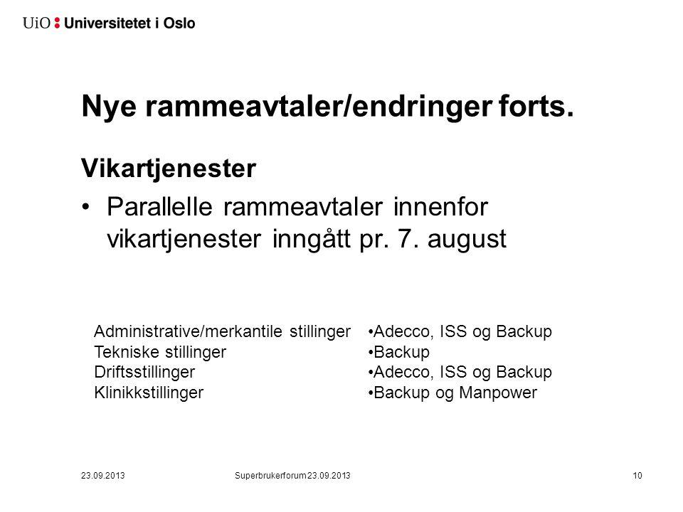 Nye rammeavtaler/endringer forts. Vikartjenester •Parallelle rammeavtaler innenfor vikartjenester inngått pr. 7. august 23.09.201310 Administrative/me