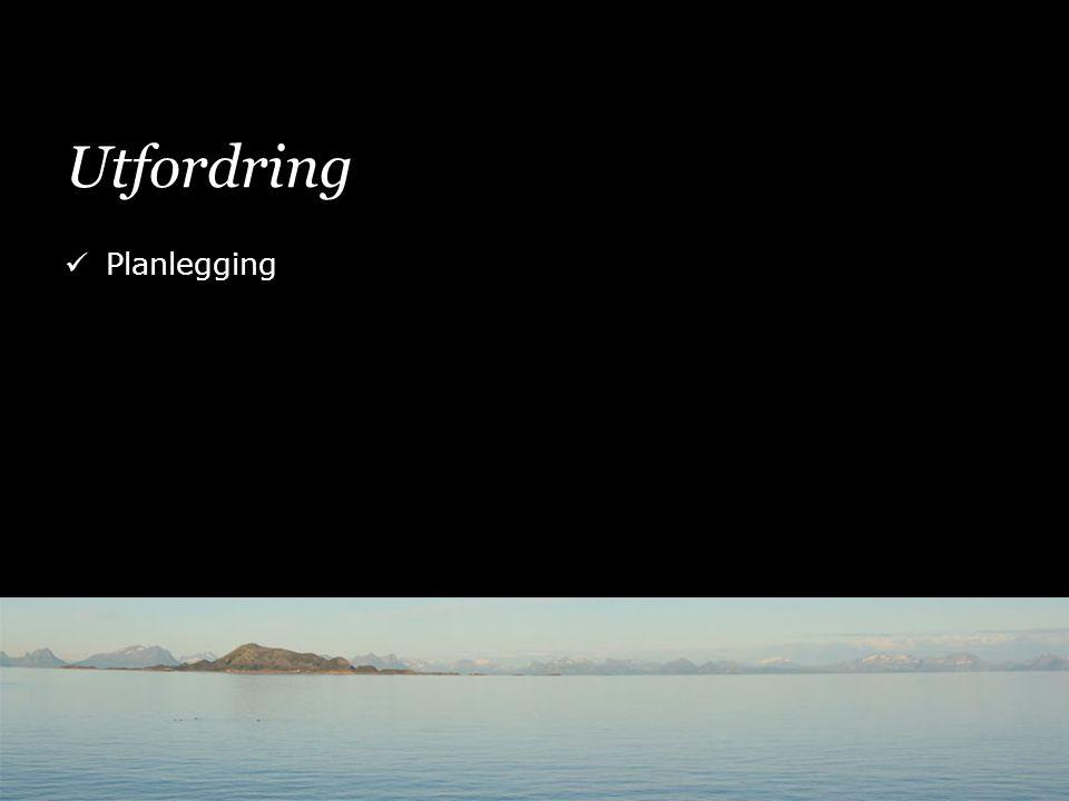 Utfordring  Planlegging
