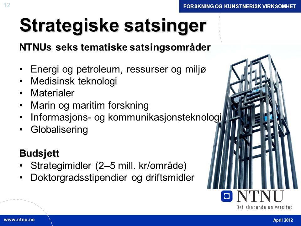 12 Strategiske satsinger NTNUs seks tematiske satsingsområder •Energi og petroleum, ressurser og miljø •Medisinsk teknologi •Materialer •Marin og maritim forskning •Informasjons- og kommunikasjonsteknologi •Globalisering Budsjett •Strategimidler (2–5 mill.