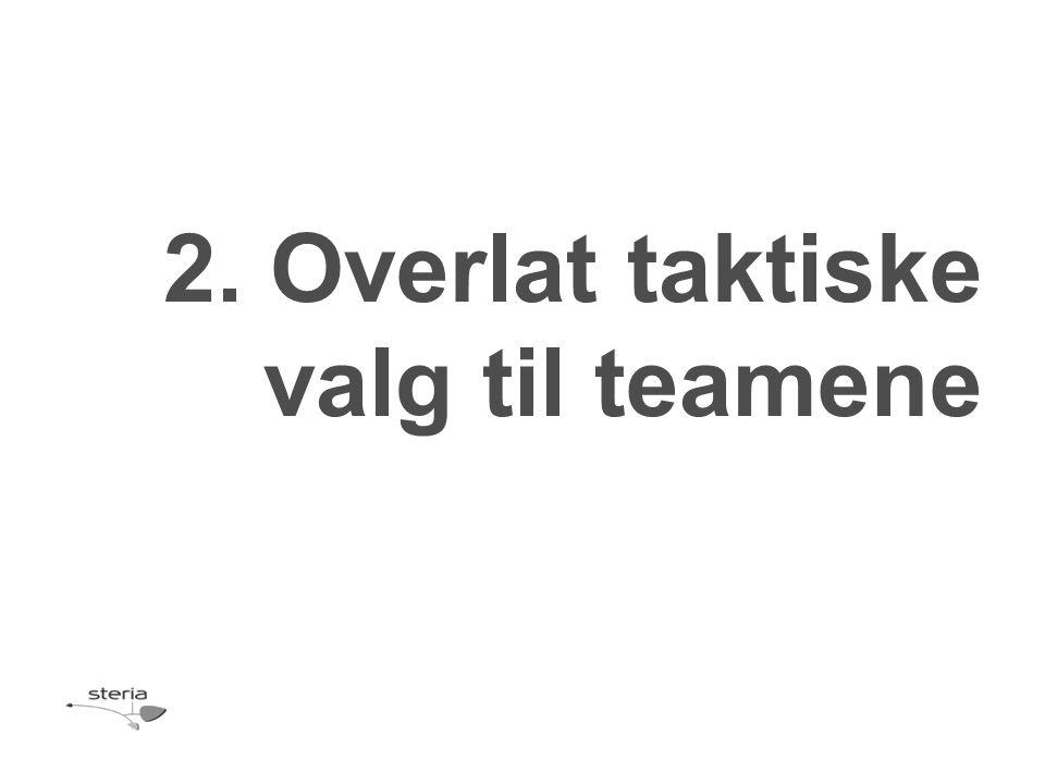 2. Overlat taktiske valg til teamene