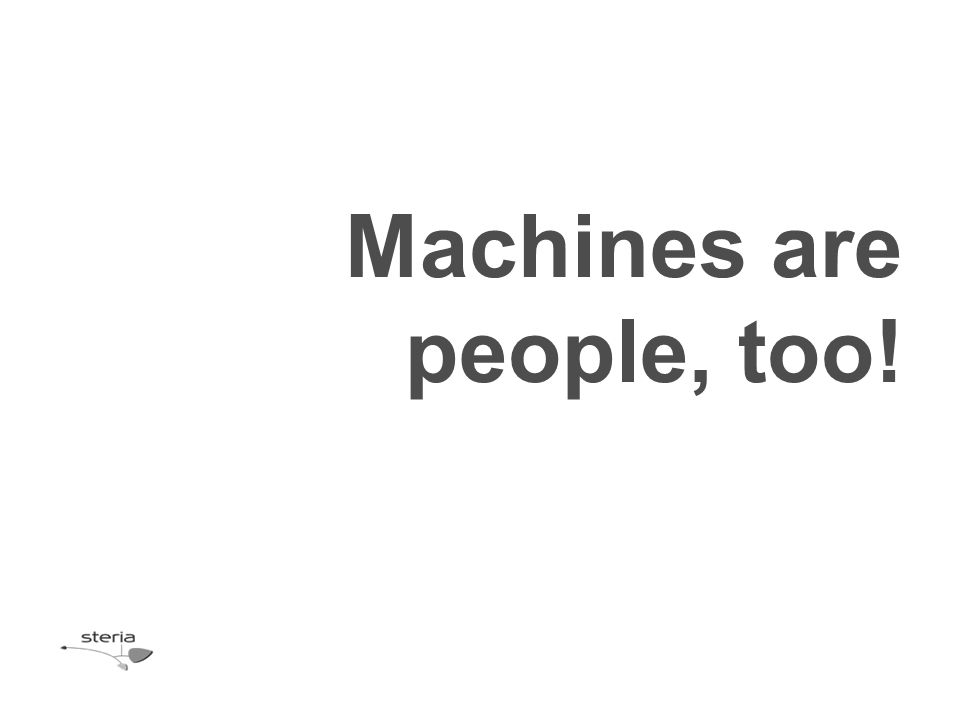 Machines are people, too!