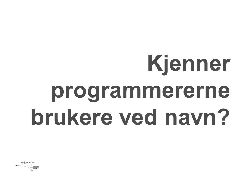 Kjenner programmererne brukere ved navn