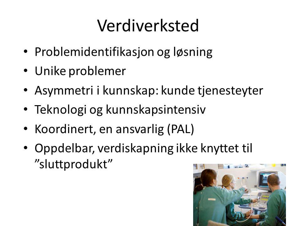 Verdiverksted • Problemidentifikasjon og løsning • Unike problemer • Asymmetri i kunnskap: kunde tjenesteyter • Teknologi og kunnskapsintensiv • Koord