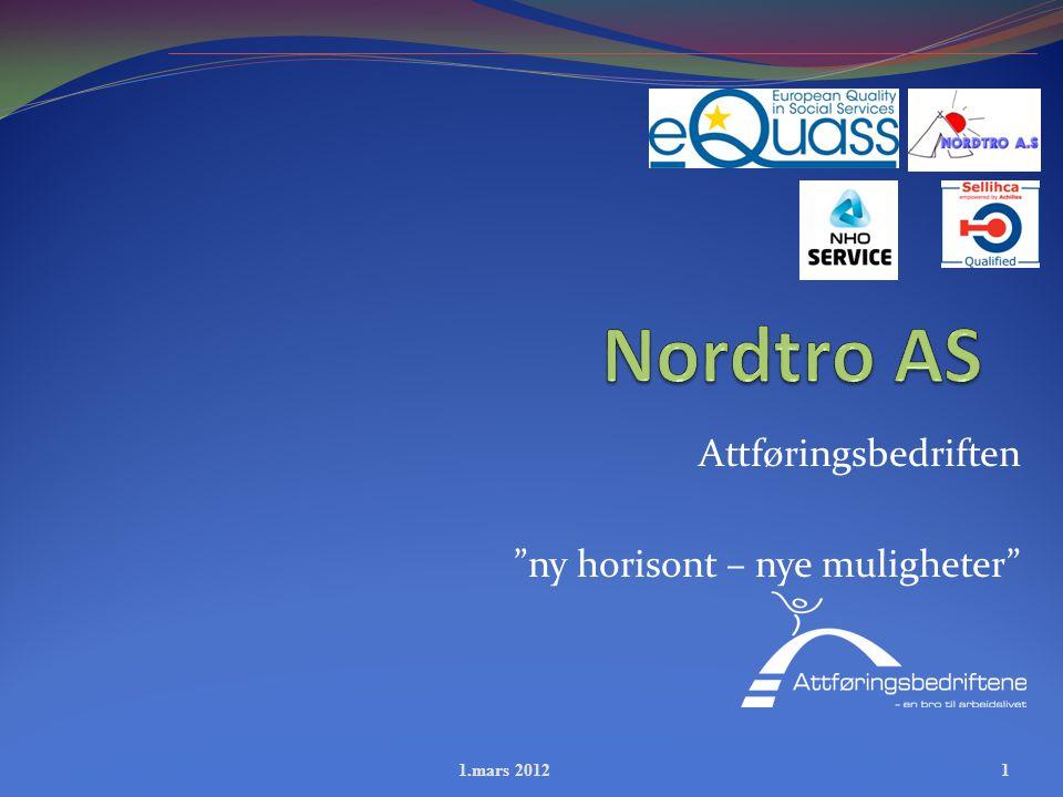 """Attføringsbedriften """"ny horisont – nye muligheter"""" 1.mars 20121"""