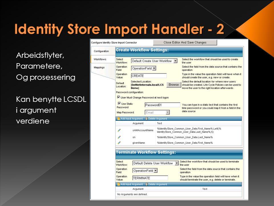"""Støtter flere """"Import Handlers"""" til samme """"Identity Store"""". Eks. Miks av formater, IMS, CSV, SQL, Web Services"""
