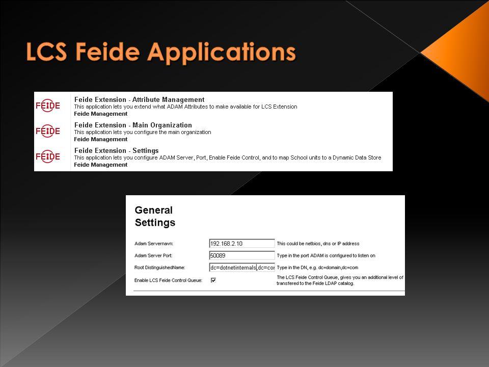 Feide Extension Plug & Play – Opprette & Vedlikeholde ADAM DB. Lagring av Organisasjonsinformasjon: *Lagret i LCS Dynamic Data Stores *Håndteres med L