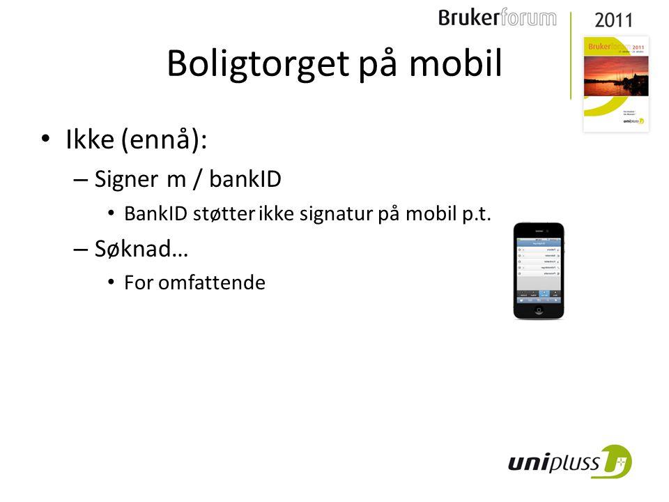 • Ikke (ennå): – Signer m / bankID • BankID støtter ikke signatur på mobil p.t.