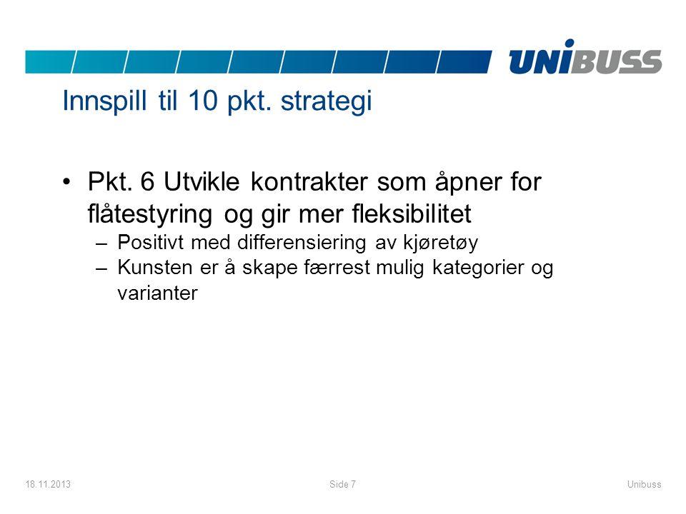 Innspill til 10 pkt. strategi •Pkt. 6 Utvikle kontrakter som åpner for flåtestyring og gir mer fleksibilitet –Positivt med differensiering av kjøretøy