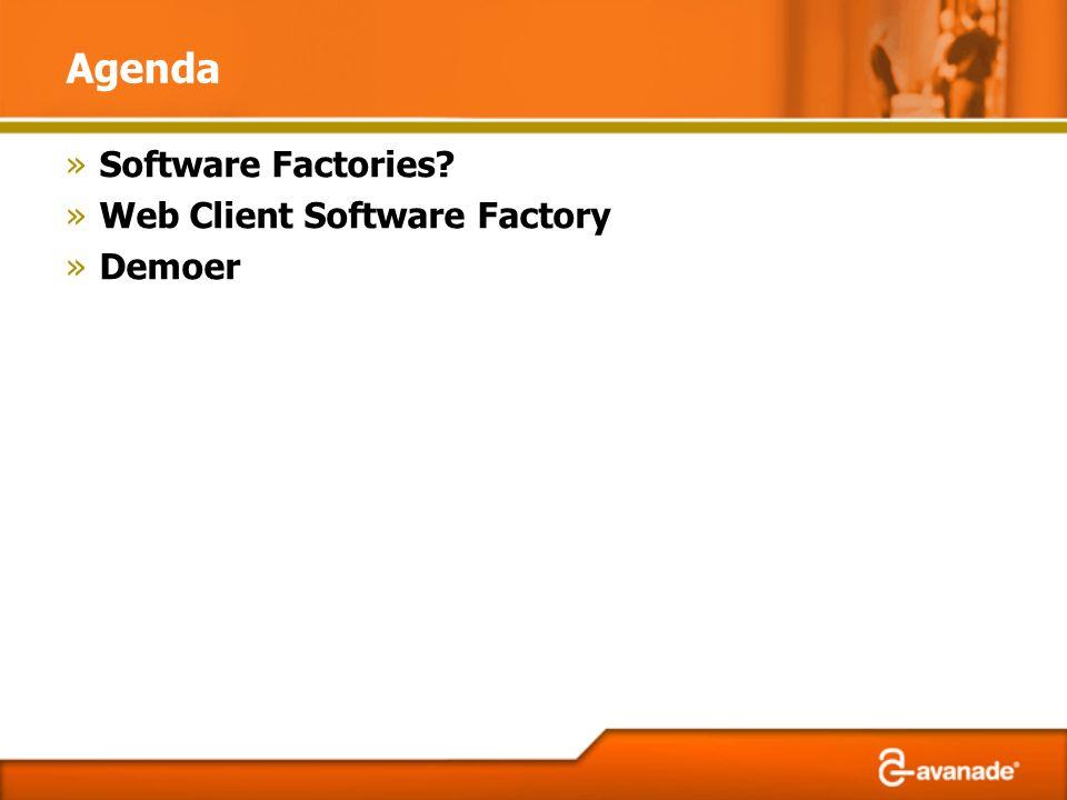 Agenda »Software Factories? »Web Client Software Factory »Demoer