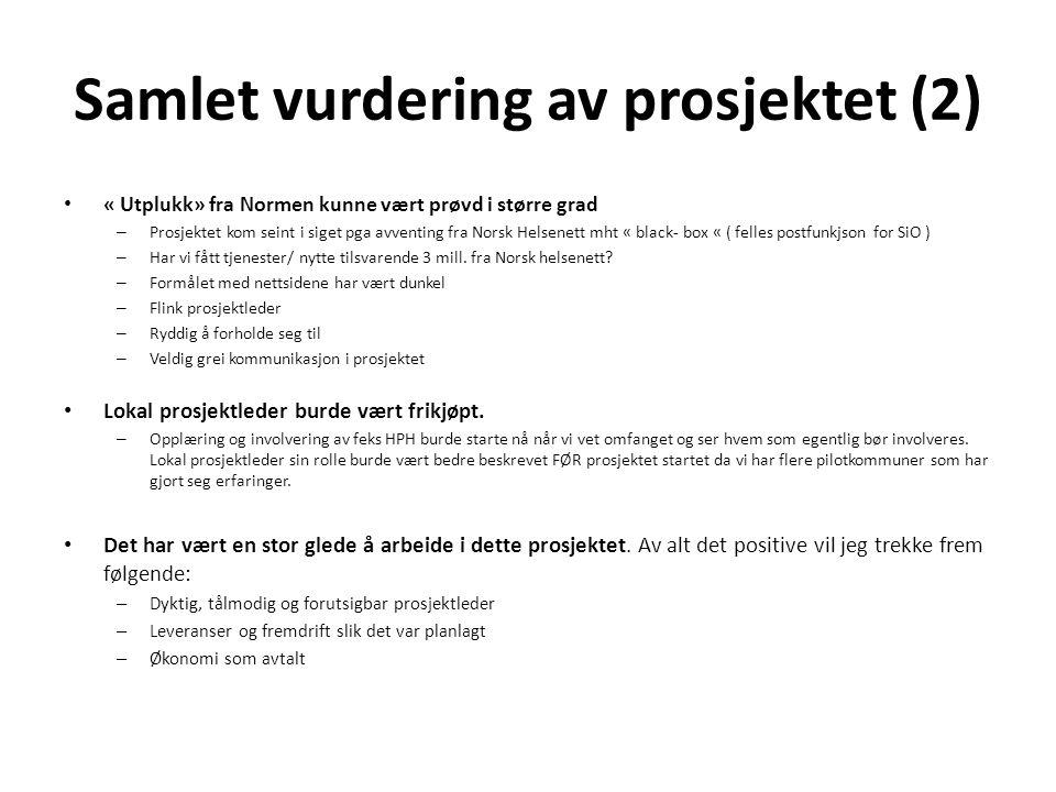 Samlet vurdering av prosjektet (2) • « Utplukk» fra Normen kunne vært prøvd i større grad – Prosjektet kom seint i siget pga avventing fra Norsk Helse
