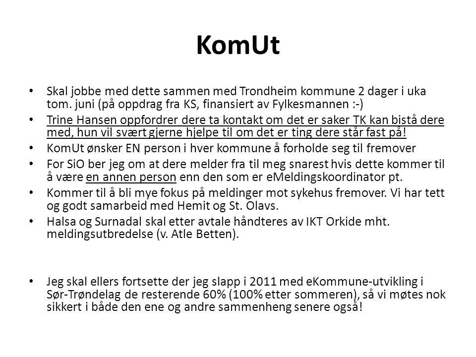 KomUt • Skal jobbe med dette sammen med Trondheim kommune 2 dager i uka tom. juni (på oppdrag fra KS, finansiert av Fylkesmannen :-) • Trine Hansen op