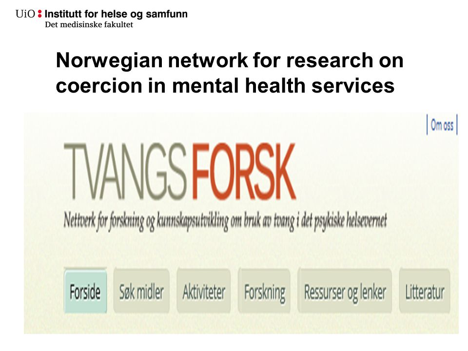 Norwegian network for research on coercion in mental health services Tonje Lossius Husum3
