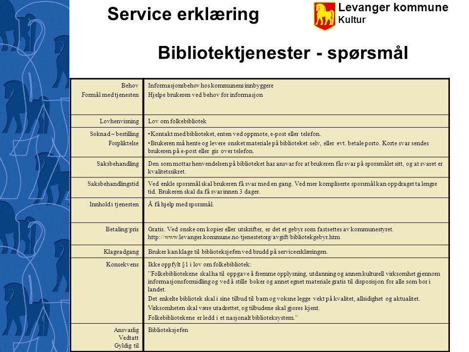Levanger kommune Kultur Service erklæring Bibliotektjenester - innkjøpsønsker Behov Formål med tjenesten Innkjøpsønsker hos kommunens innbyggere.