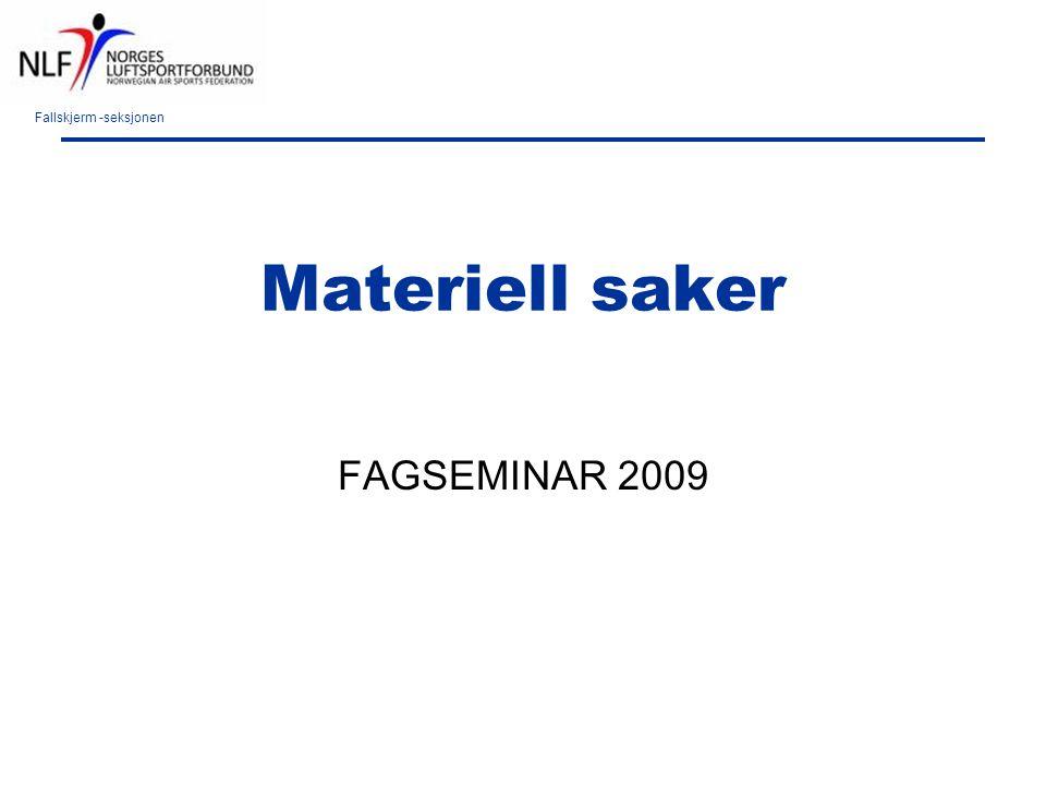 Fallskjerm -seksjonen Materiell saker FAGSEMINAR 2009