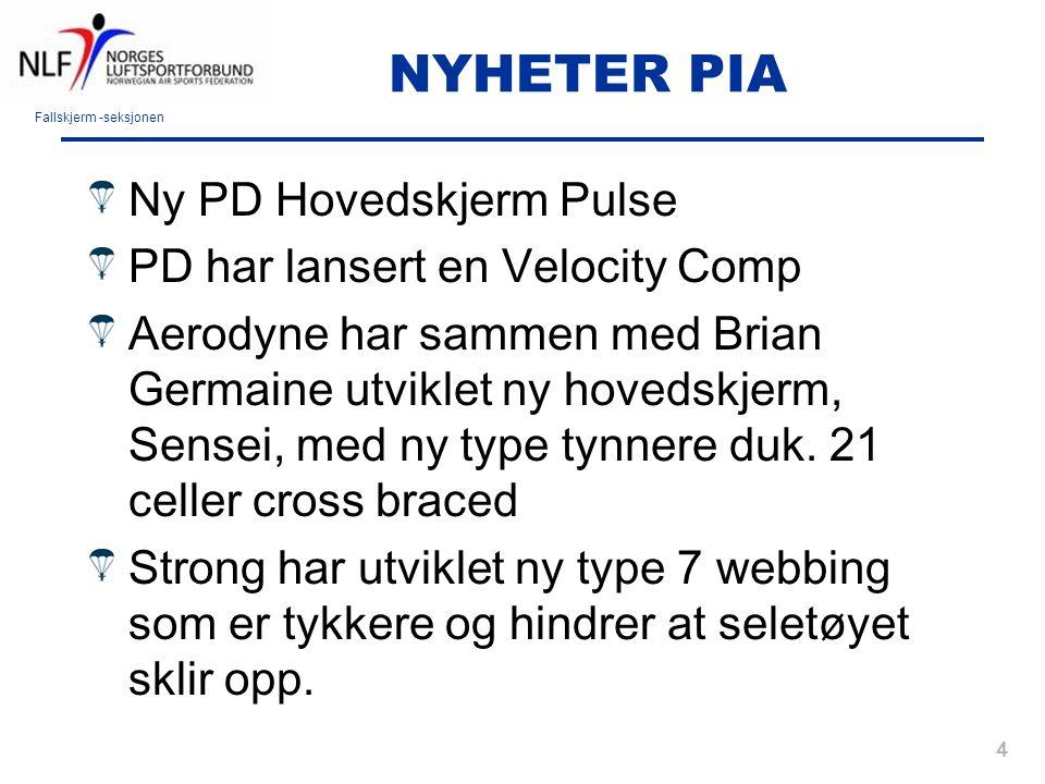 Fallskjerm -seksjonen 4 NYHETER PIA Ny PD Hovedskjerm Pulse PD har lansert en Velocity Comp Aerodyne har sammen med Brian Germaine utviklet ny hovedsk