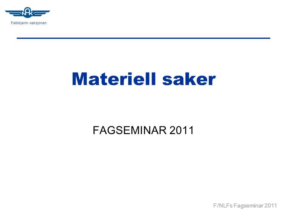 Fallskjerm -seksjonen F/NLFs Fagseminar 2011 Materiell saker FAGSEMINAR 2011