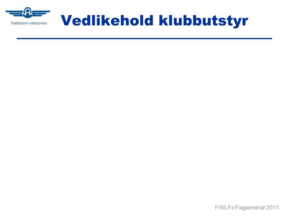 Fallskjerm -seksjonen Vedlikehold klubbutstyr F/NLFs Fagseminar 2011