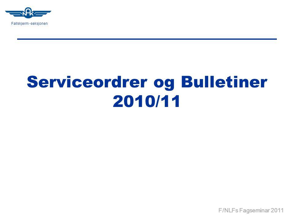 Fallskjerm -seksjonen F/NLFs Fagseminar 2011 Serviceordrer og Bulletiner 2010/11