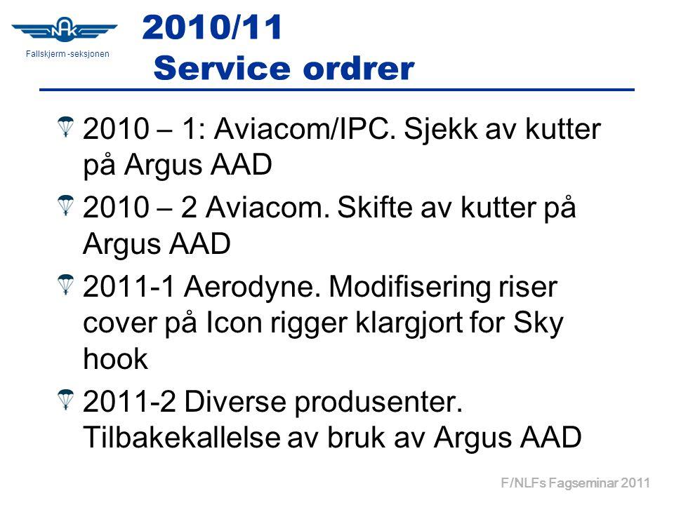 Fallskjerm -seksjonen F/NLFs Fagseminar 2011 2010/11 Service ordrer 2010 – 1: Aviacom/IPC.