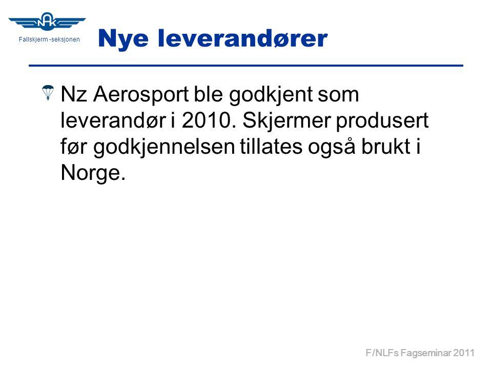 Fallskjerm -seksjonen F/NLFs Fagseminar 2011 Nye leverandører Nz Aerosport ble godkjent som leverandør i 2010.