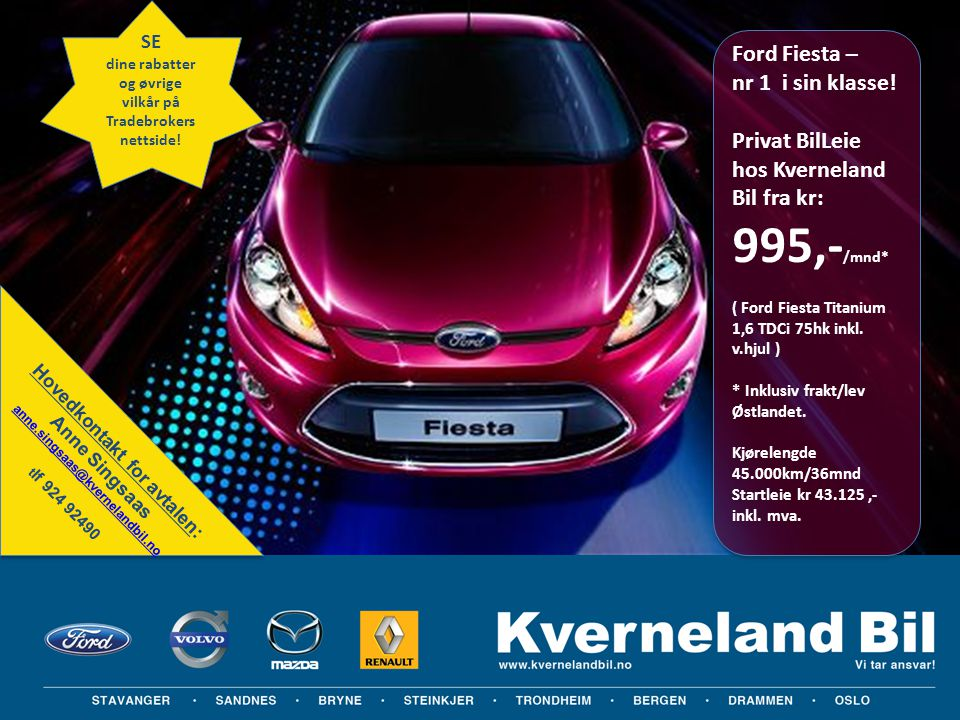 Ford Fiesta – nr 1 i sin klasse! Privat BilLeie hos Kverneland Bil fra kr: 995,- /mnd* ( Ford Fiesta Titanium 1,6 TDCi 75hk inkl. v.hjul ) * Inklusiv