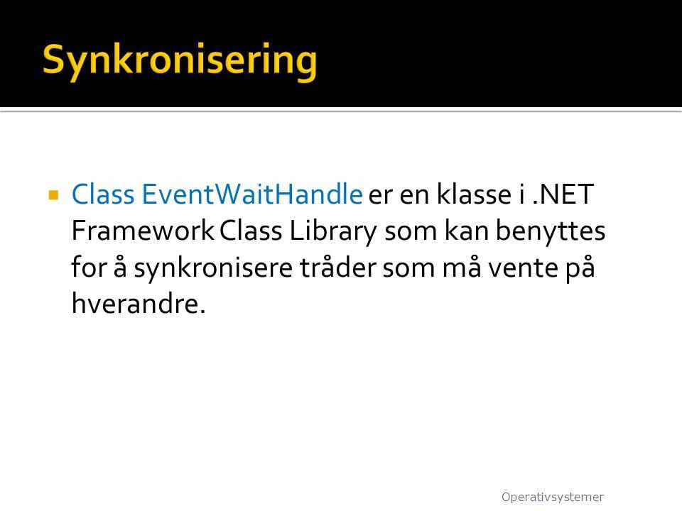  Class EventWaitHandle er en klasse i.NET Framework Class Library som kan benyttes for å synkronisere tråder som må vente på hverandre.