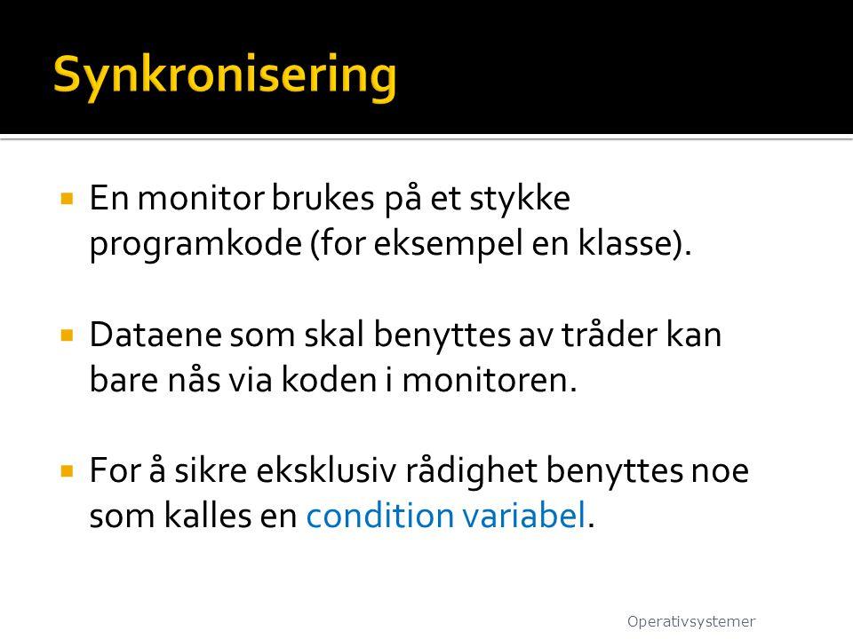  En monitor brukes på et stykke programkode (for eksempel en klasse).