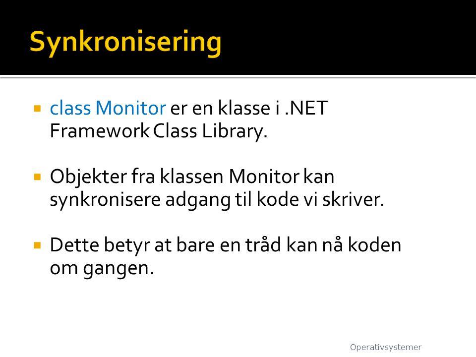  class Monitor er en klasse i.NET Framework Class Library.