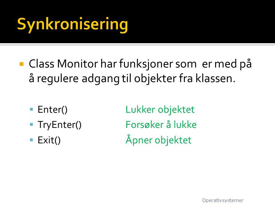  Class Monitor har funksjoner som er med på å regulere adgang til objekter fra klassen.
