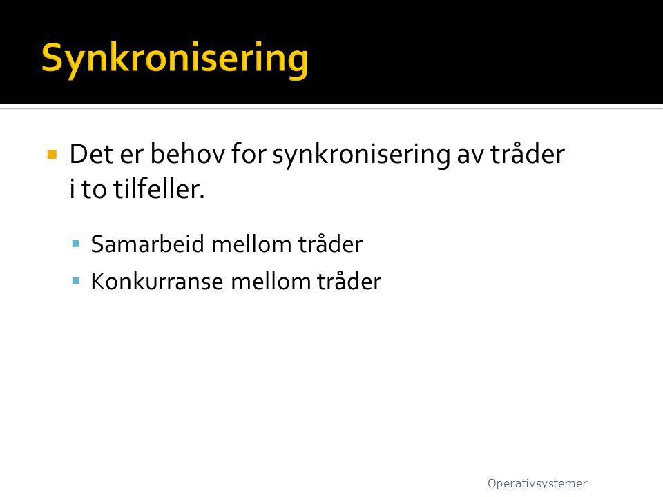  Det er behov for synkronisering av tråder i to tilfeller.