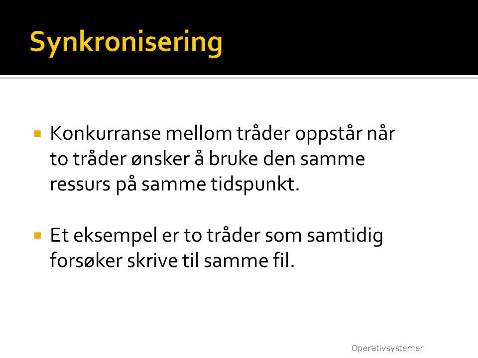  Et annet eksempel på konkurranse om en ressurs er to tråder som skriver til skjermen samtidig.